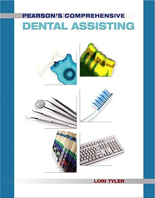 Pearson's Comprehensive Dental Assisting By Tyler, Lori (EDT)/ Butler, Charity/ McGrady, Angela/ Nuss, Ellen