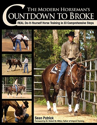 The Modern Horseman's Countdown to Broke By Patrick, Sean/ Miller, Robert M., Dr. (FRW)/ Hilton, Charles (PHT)