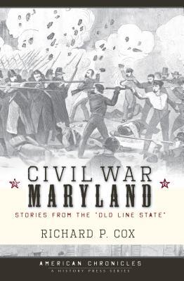 Civil War Maryland By Cox, Richard P.